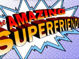 The Amazing Superfriends!