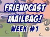 Friendcast Mailbag