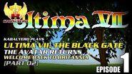 Ultima VII - The Black Gate E01-P02 The Avatar Returns - Welcome Back To Britannia