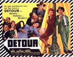 """Movie poster with a border of diagonal black and white bands. On the upper right is a tagline: """"He went searching for love... but fate forced a DETOUR to Revelry... Violence... Mystery!"""" The image is a collage of stills: a man playing the clarinet; a smiling man and woman in evening dress; the same man, with a horrified expression, holding the body of another man with a bloody head injury; the body of a woman, asleep or dead, splayed out over the end of a bed, a telephone beside her; leaning against either side of a lamppost, the same man a third time, wearing a green suit and tie and holding a cigarette, and a woman wearing a knee-length red dress and black pumps, smoking. Credits at the bottom feature the names of three actors: Tom Neal, Ann Savage, and Claudia Drake."""