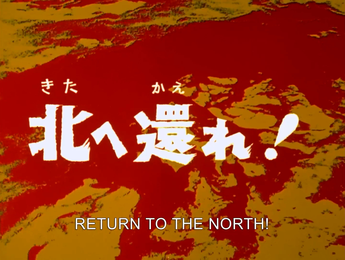 Return to the North!
