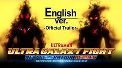 """-Trailer- ULTRAMAN """"ULTRA GALAXY FIGHT NEW GENERATION HEROES""""Exclusively on YouTube! -English ver.-"""