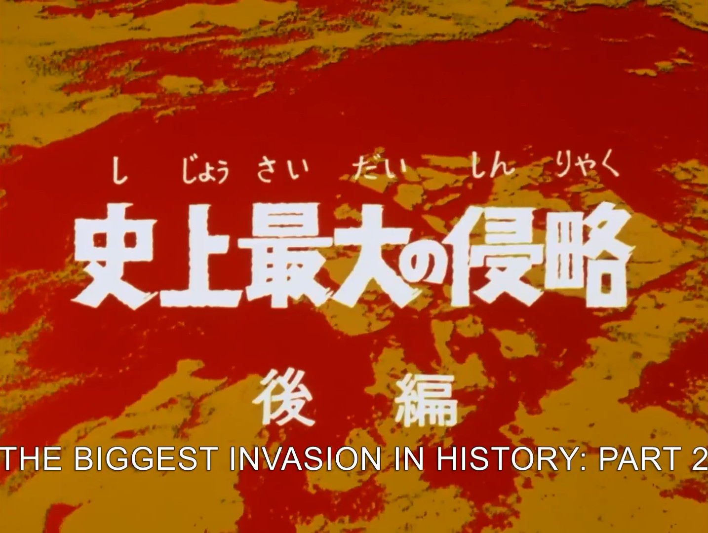 The Greatest Invasion in History Part 2