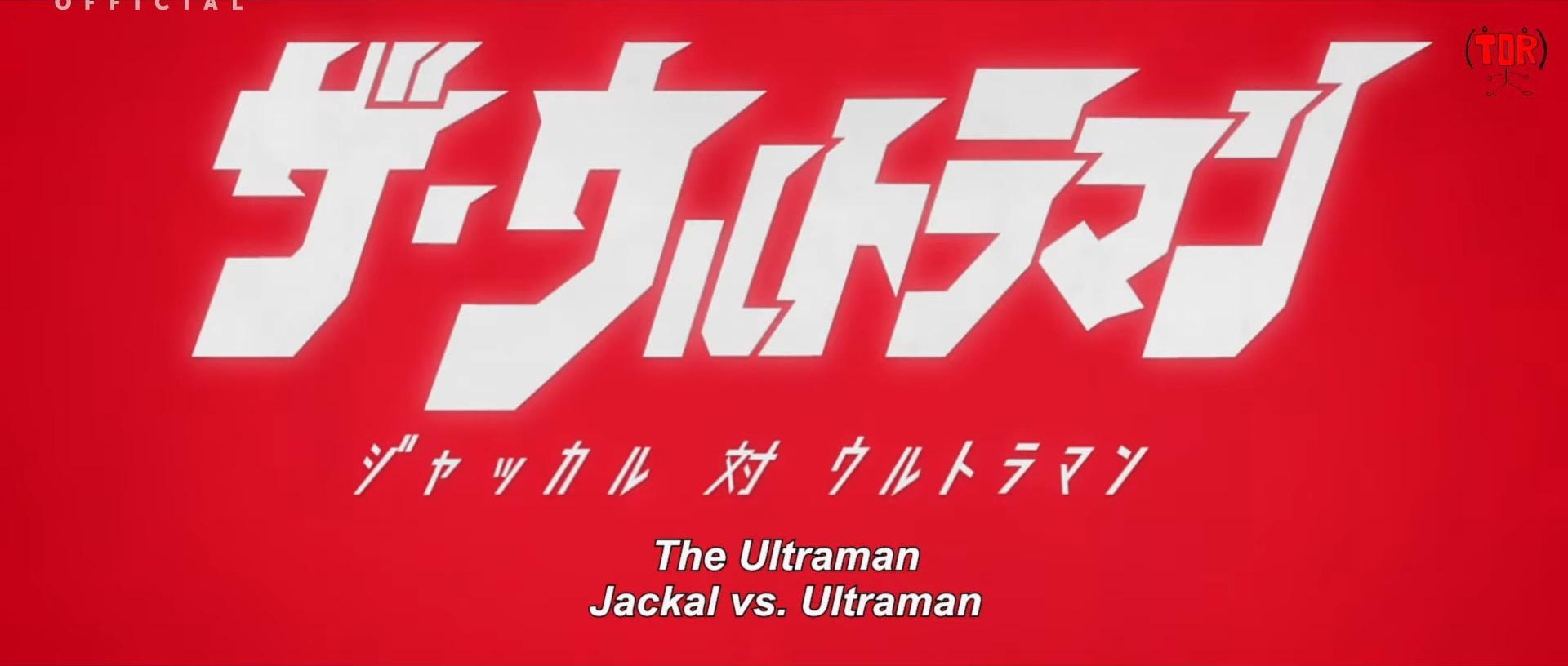 The・Ultraman: Jackal vs. Ultraman