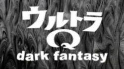 Title card for Ultra Q: Dark Fantasy
