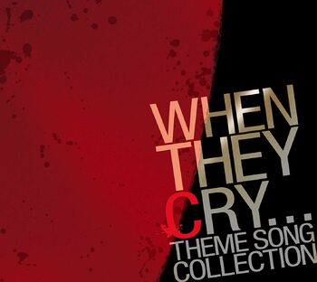 WHEN THEY CRY... THEME SONG COLLECTION