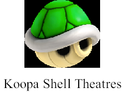 Koopa Shell Theatres