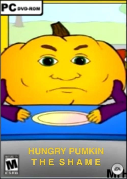 Hungry Pumkin: The Shame