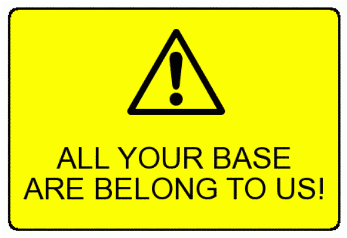 AllYourBaseWARNING.png