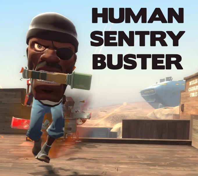 Human Sentry Buster