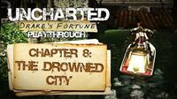 Uncharted Drake's Fortune (PS3) - Chapter 8 The Drowned City - Playthrough Gameplay