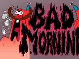 Bad Morning