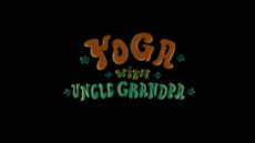 Yoga with Uncle Grandpa.PNG