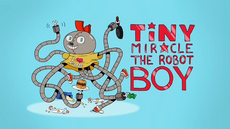 Tiny miracle the robot boy.png