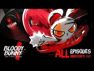 BLOODY BUNNY the first blood - all 15 Episodes (Official VDO)