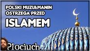 Polski Muzułmanin ostrzega przed Islamem - Plociuch -159