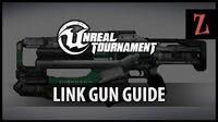 Unreal Tournament Link Gun guide