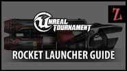 Unreal Tournament Rocket Launcher guide