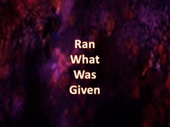 Ran What Was Given.png