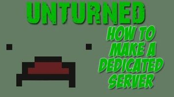 Unturned_-_how_to_create_a_dedicated_server!_(and_how_to_join_it)