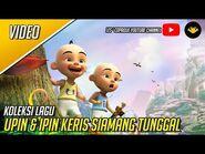 Upin & Ipin Keris Siamang Tunggal - Original Motion Picture Soundtrack (OST)