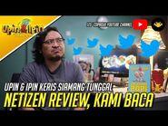 Netizen Review, Kami Baca! - Upin & Ipin Keris Siamang Tunggal