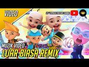 Upin & Ipin Luar Biasa Remix -Music Video-