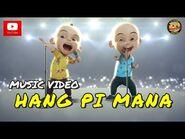 Upin & Ipin - Hang Pi Mana? (Official Music Video)