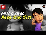 Upin & Ipin - Aiya Cik Siti -Music Video-