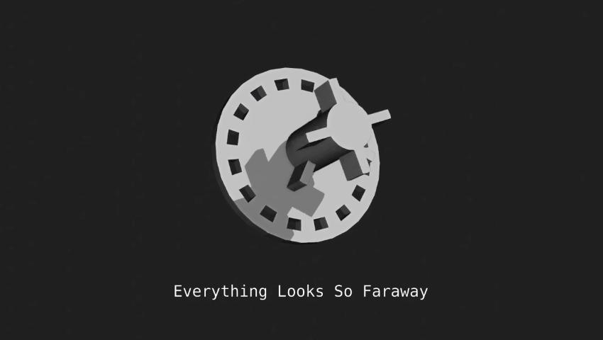 Everything Looks So Faraway
