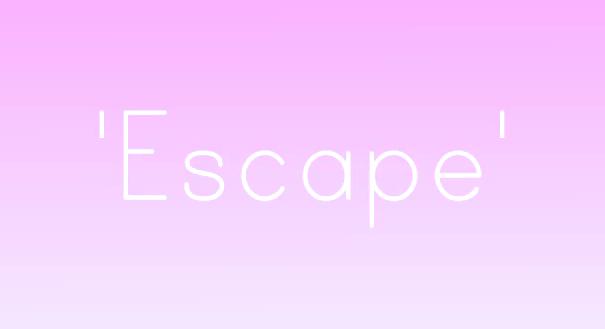 Escape/daebak