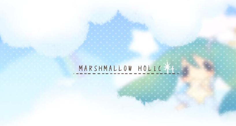 MARSHMALLOW HOLIC