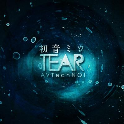 初音ミク TEAR (Hatsune Miku TEAR) (album)