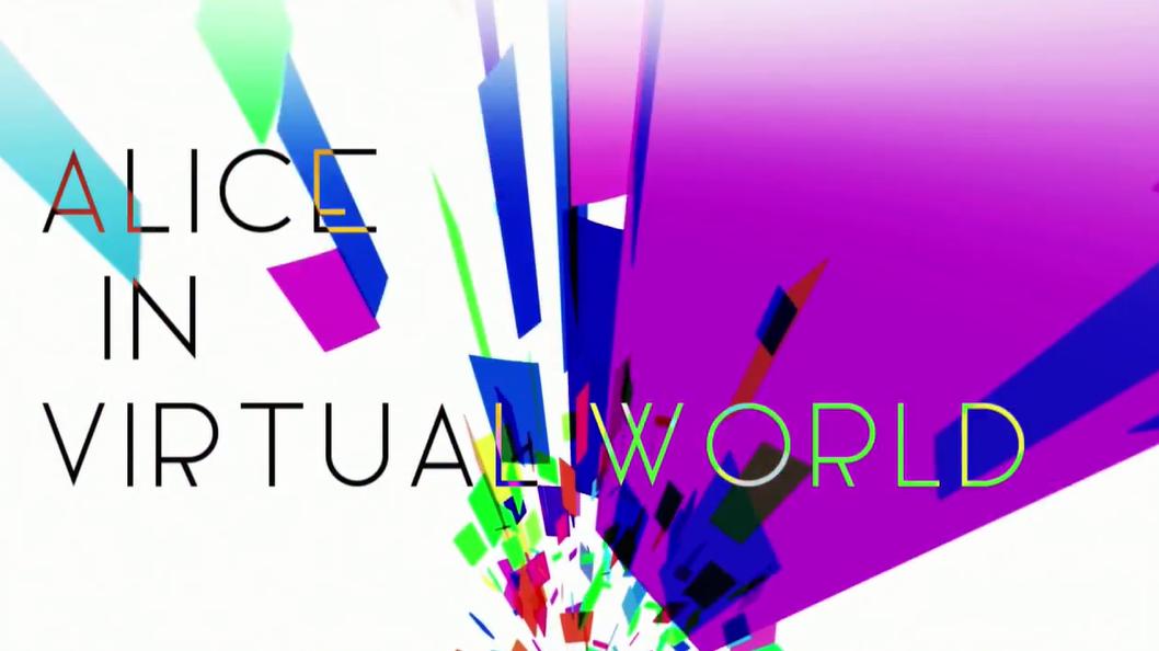 Alice in Virtual world