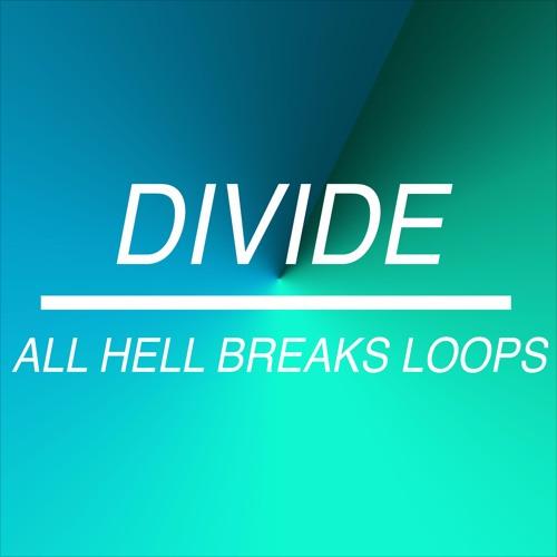 Divide/All Hell Breaks Loops