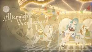 アフターナイト ワンダーランド (Afternight Wonderland)