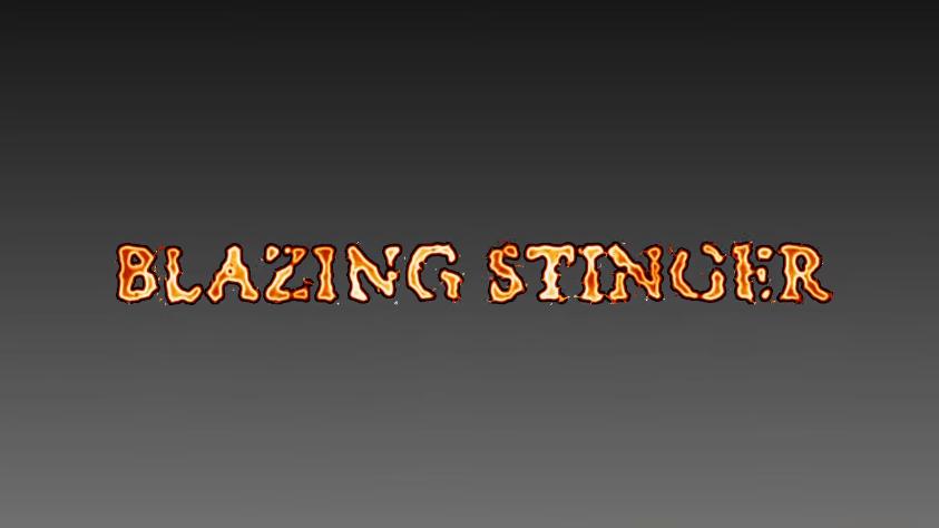BLAZING STINGER