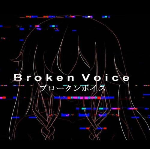 Broken Voice