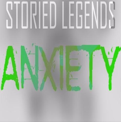 Anxiety/StoriedLegends