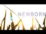 Newborn·新生 (Newborn·Xīn Shēng)