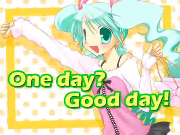One day? Good day!