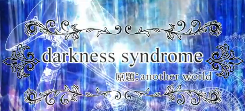 Darkness syndrome