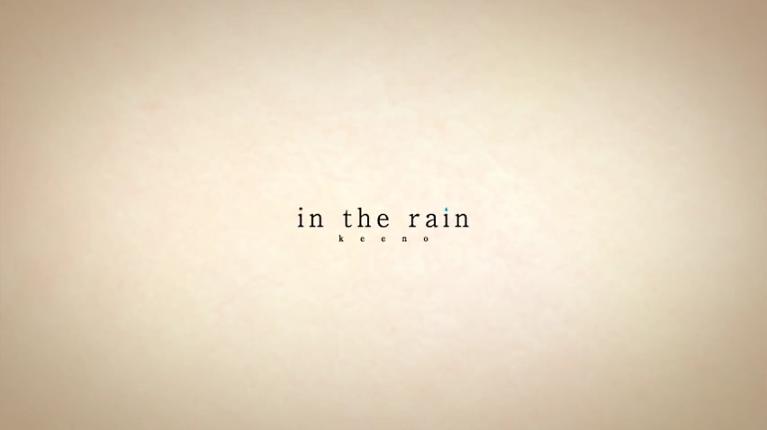 In the rain/keeno