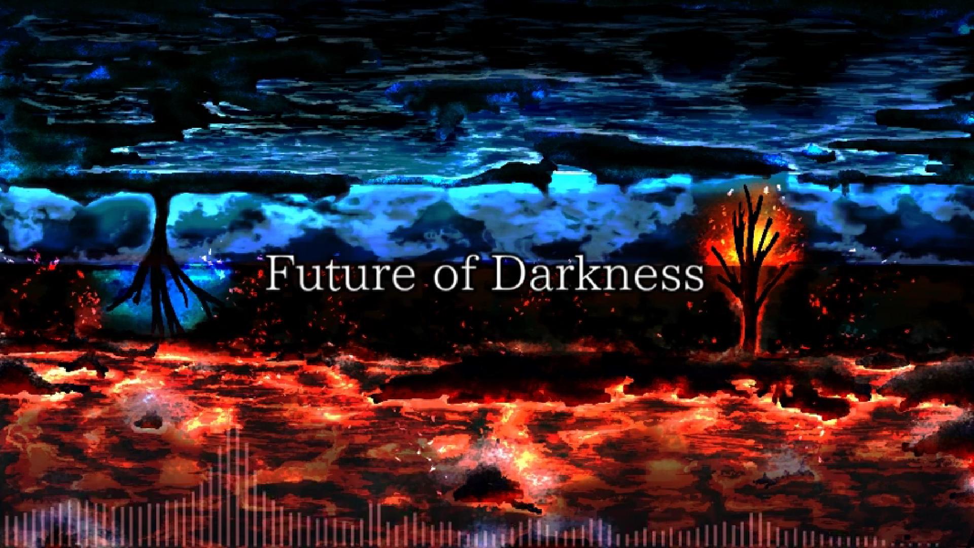 Future of Darkness