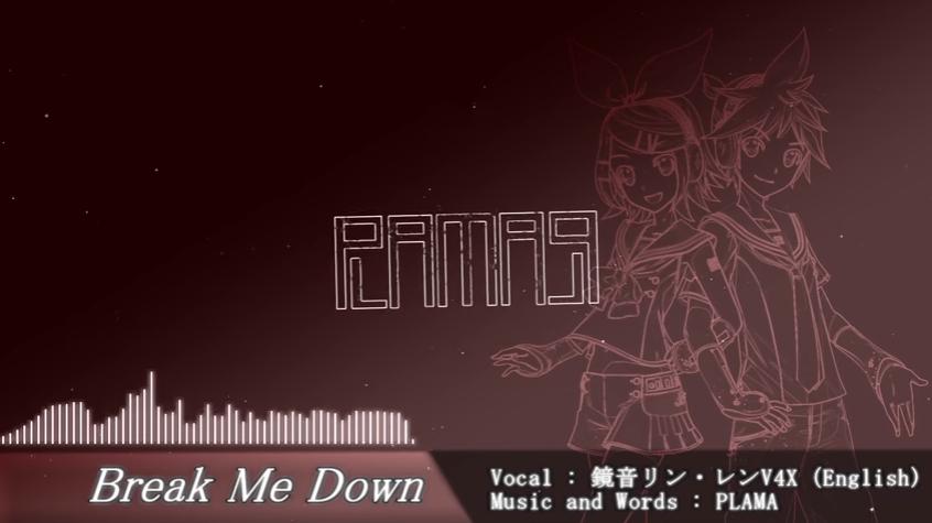 Break Me Down/PLAMA