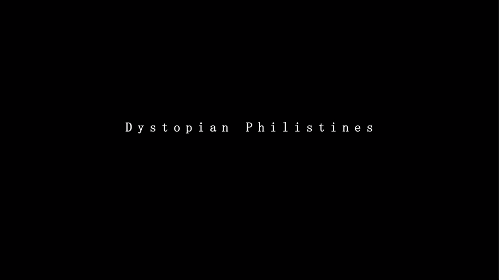 Dystopian Philistines