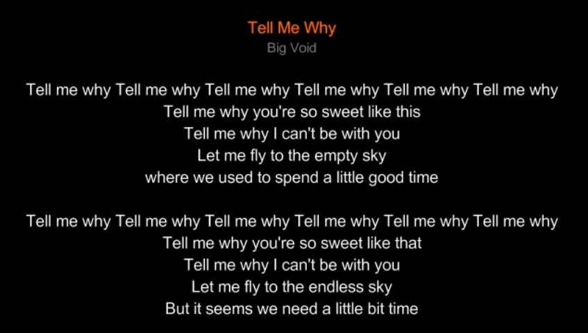 Tell Me Why/Big Void