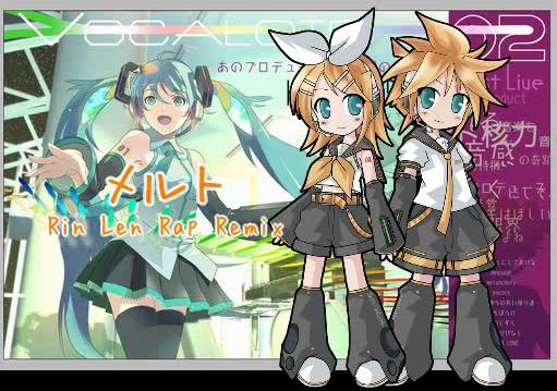 メルト Rin Len Rap Remix (Melt Rin Len Rap Remix)