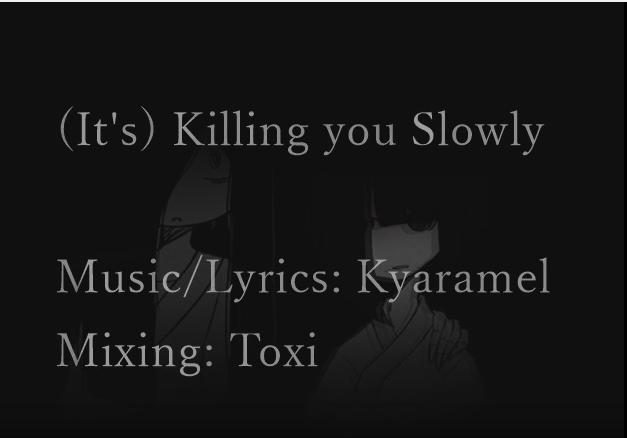 (It's) Killing you Slowly