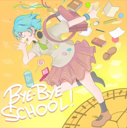 Bye-Bye School!